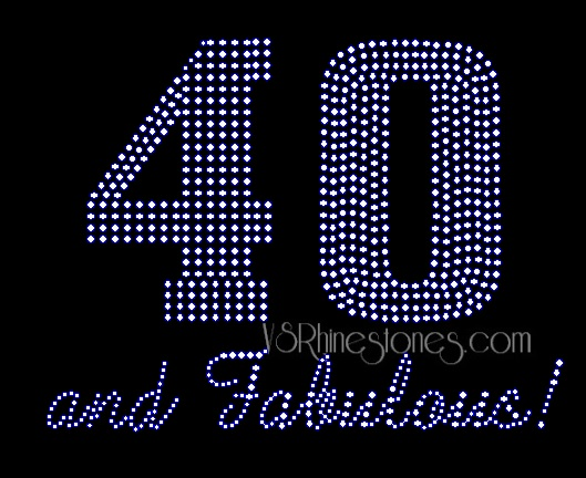 40 and Fabulous! Rhinestone Transfer